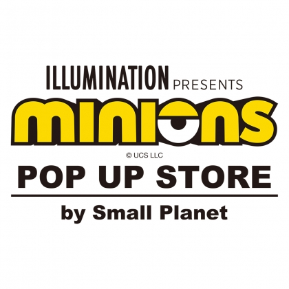 【8/1 New Open】 MINIONS POP UP STORE